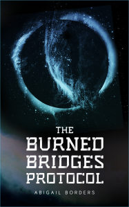 The Burned Bridges Protocol by Abigail Borders, coming December 2014